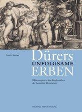 Dürers unfolgsame Erben