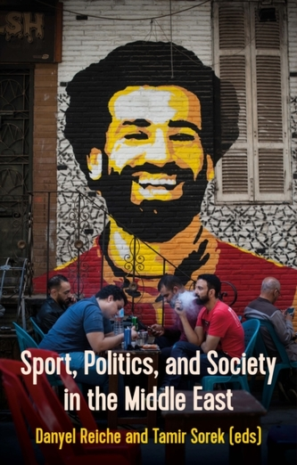 Sport, Politics, and Society In the Middle East