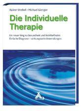 Die Individuelle Therapie - Ein neuer Weg zu Gesundheit und Wohlbefinden
