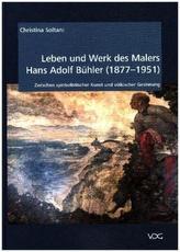 Leben und Werk des Malers Hans Adolf Bühler (1877-1951)