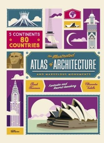 The Illustrated Atlas of Architecture and Marvelous Monuments - Verhille, Alexandre