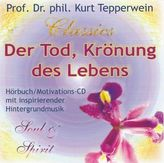Der Tod, Krönung des Lebens, 1 Audio-CD