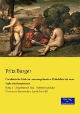 Die deutsche Malerei vom ausgehenden Mittelalter bis zum Ende der Renaissance. Bd.1