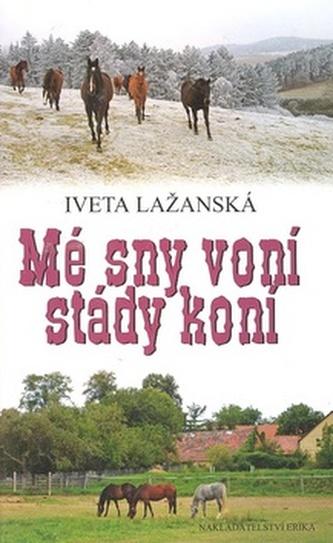 Mé sny voní stády koní