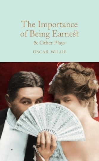 The Importance of Being Earnest & Other Plays - Wilde, Oscar