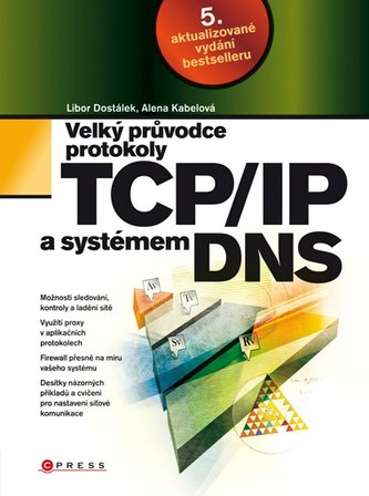 Velký průvodce protokoly TCP/IP a systémem DNS