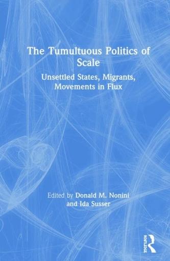 The Tumultuous Politics of Scale