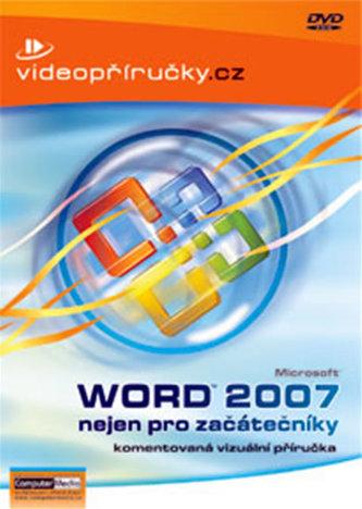 Videopříručka Word 2007 nejen pro začátečníky - Linda Perina