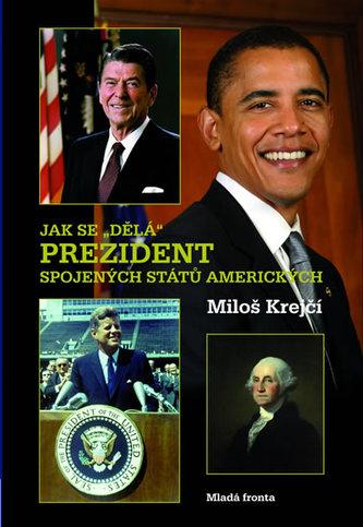 Jak se dělá prezident Spojených států amerických
