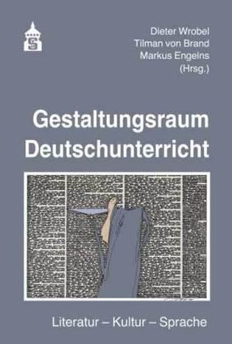 Gestaltungsraum Deutschunterricht