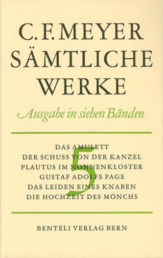 Das Amulett; Der Schuss von der Kanzel; Plautus im Nonnenkloster; Gustav Adolfs Page; Das Leiden eines Knaben, Die Hochzeit des