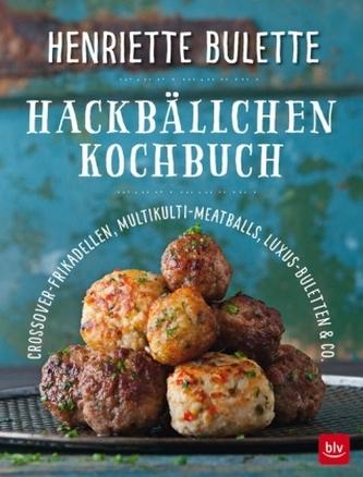 Henriette Bulette Hackbällchen-Kochbuch