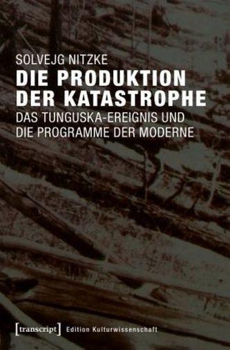 Die Produktion der Katastrophe