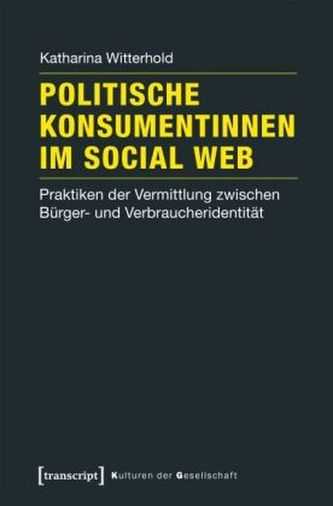 Politische Konsumentinnen im Social Web