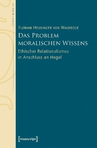Das Problem moralischen Wissens