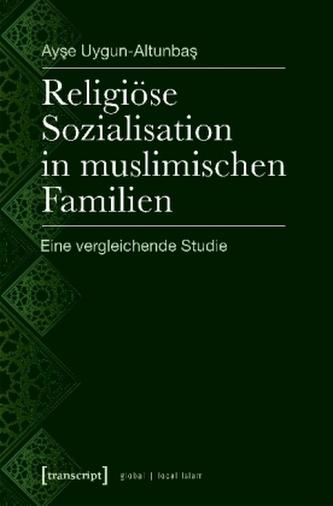 Religiöse Sozialisation in muslimischen Familien