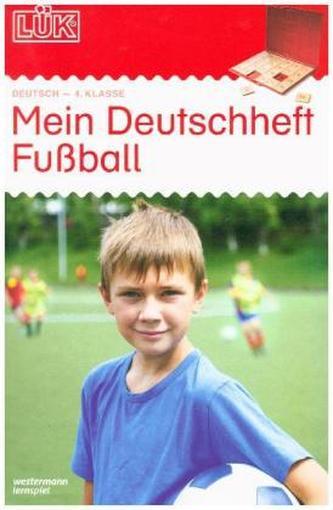 Mein Deutschheft Fußball 4. Klasse