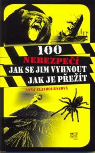 100 nebezpečí jak se jim vyhnout jak je přežít
