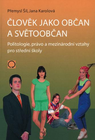 Člověk jako občan a světoobčan, politologie, právo a mezinárodní vztahy pro střední školy - Náhled učebnice