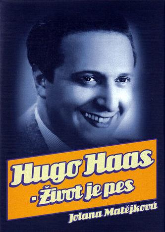 Hugo Haas  Život je pes
