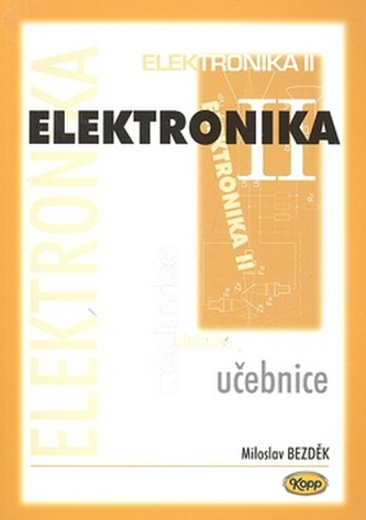 Elektronika II.učebnice - Miloslav Bezděk