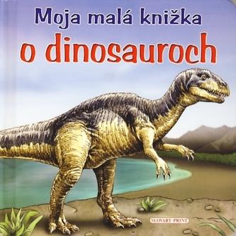 Moja malá knižka o dinosauroch