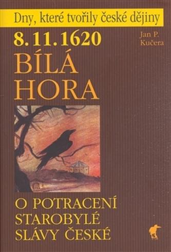 8.11.1620 Bílá Hora - O potracení starobylé slávy české