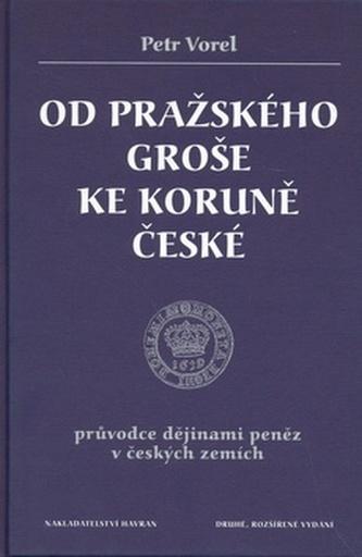 Od pražského groše ke koruně české