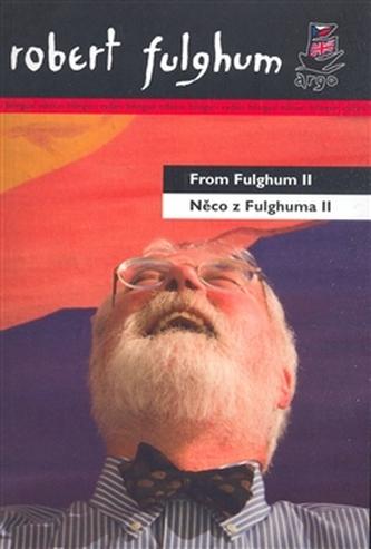 Něco z Fulghuma II From Fulghum II - Robert Fulghum
