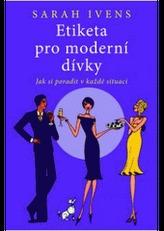 Etiketa pro moderní dívky - Jak si poradit v každé situaci