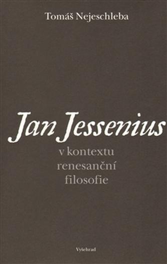 Jan Jessenius v kontextu renesanční filosofie