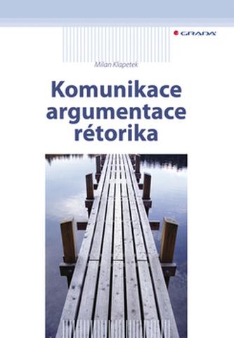 Komunikace argumentace rétorika