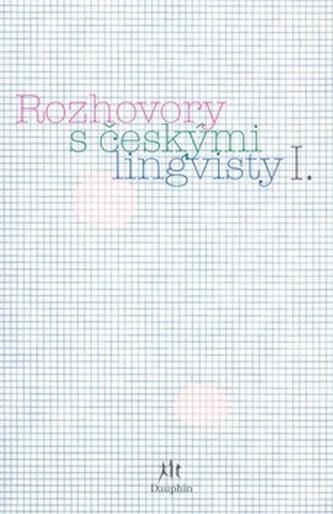 Rozhovory s českými lingvisty I.