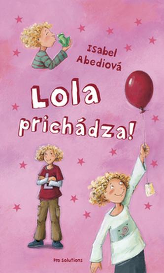 Lola prichádza!