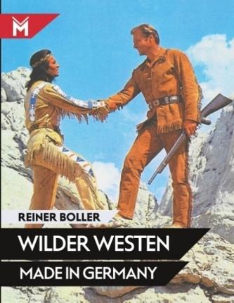 Wilder Westen made in Germany - Boller, Reiner