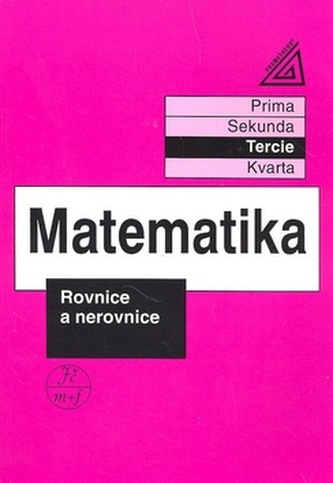Matematika Rovnice a nerovnice - Jana Nechvátalová