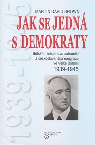 Jak se jedná s demokraty, 1939-1945