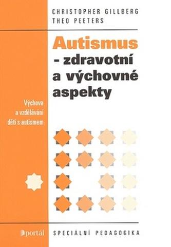 Autismus zdravotní a výchovné aspekty
