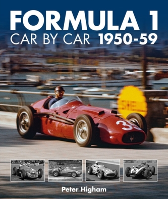 Formula 1 Car by Car 1950-59 - Higham, Peter