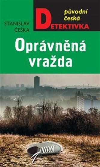 Oprávněná vražda - Stanislav Češka