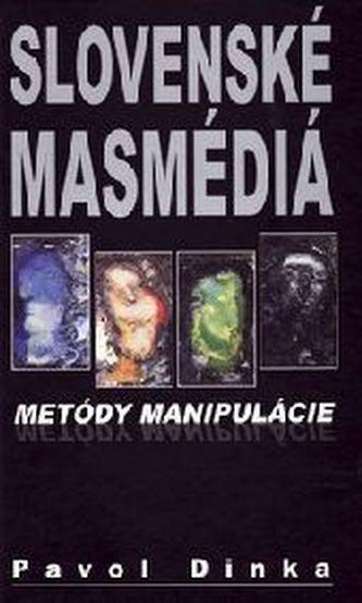 Slovenské masmédiá: metódy manipulácie