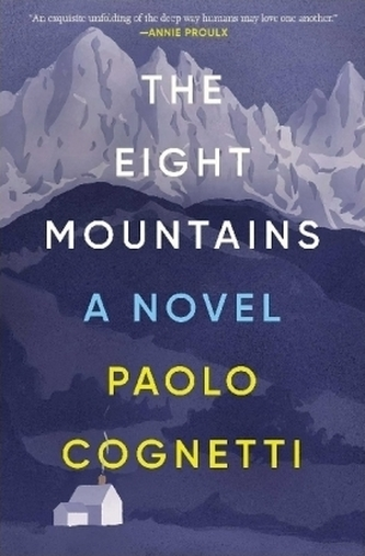 The Eight Mountains - Cognetti, Paolo