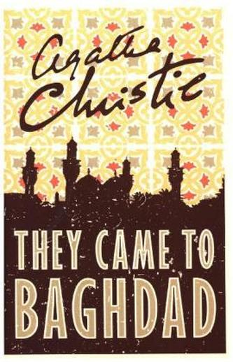 They Came to Baghdad - Christie, Agatha