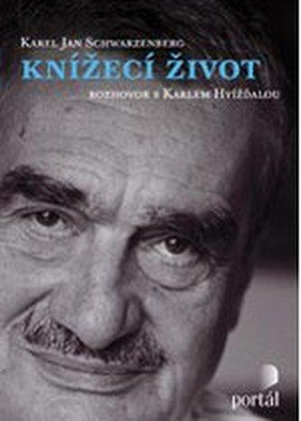 Karel Jan Schwarzenberg Knížecí život