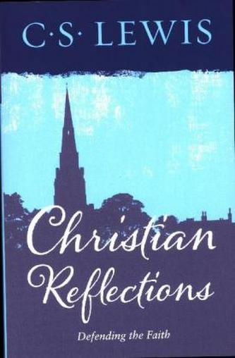 Christian Reflections - Lewis, C. S.