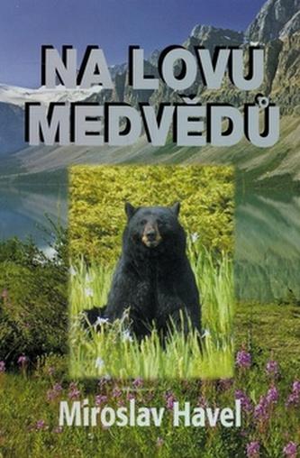Na lovu medvědů