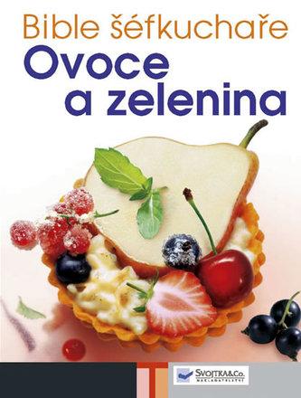 Bible šéfkuchaře Ovoce a zelenina - neuveden