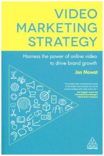 Video Marketing Strategy - Mowat, Jon