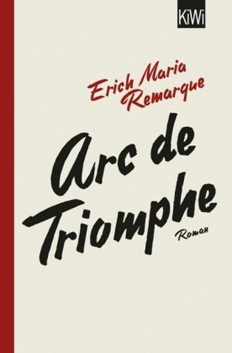 Arc de Triomphe - Remarque, Erich M.