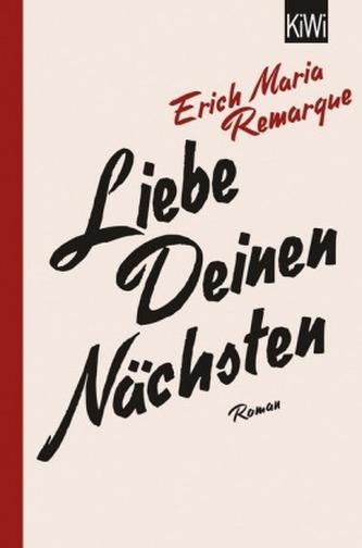 Liebe deinen Nächsten - Remarque, Erich M.